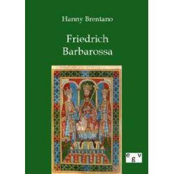 Bücher: Friedrich Barbarossa  von Hanny Brentano