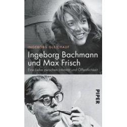 Bücher: Ingeborg Bachmann und Max Frisch  von Ingeborg Gleichauf
