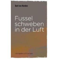 Bücher: Fussel schweben in der Luft  von Bert Norden