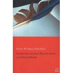 Bücher: Briefwechsel zwischen Theodor Storm und Eduard Mörike  von Eduard Friedrich Mörike, Theodor Storm