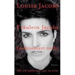 Bücher: Fräulein Jacobs funktioniert nicht  von Louise Jacobs