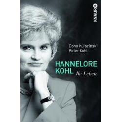 Bücher: Hannelore Kohl  von Dona Kujacinski, Peter Kohl