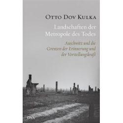 Bücher: Landschaften der Metropole des Todes  von Otto Dov Kulka