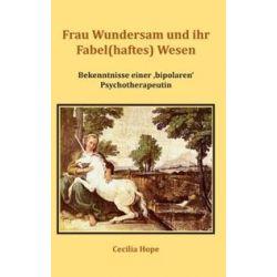 Bücher: Frau Wundersam und ihr Fabel(haftes) Wesen  von Cecilia Hope