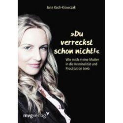 Bücher: Du verreckst schon nicht!  von Jana Koch-Krawczak