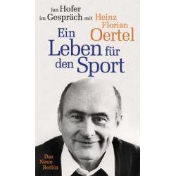 Bücher: Heinz Florian Oertel. Ein Leben für den Sport  von Jan Hofer