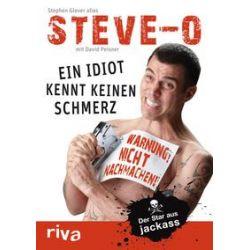 Bücher: Ein Idiot kennt keinen Schmerz  von David Peisner, Stephen Glover