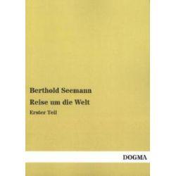 Bücher: Reise um die Welt  von Berthold Seemann
