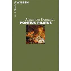 Bücher: Pontius Pilatus  von Alexander Demandt