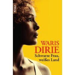Bücher: Schwarze Frau, weißes Land  von Waris Dirie