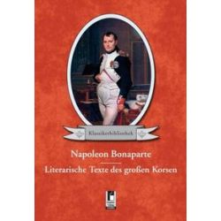 Bücher: Napoleon Bonaparte  von Kaiser Napoleon I. Bonaparte