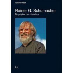 Bücher: Rainer G. Schumacher  von Alwin Binder