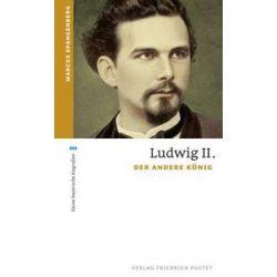 Bücher: Ludwig II.  von Marcus Spangenberg