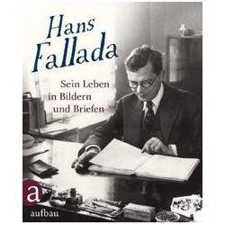 Bücher: Hans Fallada: Sein Leben in Bildern und Briefen  von Uli Ditzen