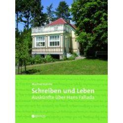 Bücher: Schreiben und Leben Auskünfte über Hans Fallada  von Manfred Kuhnke