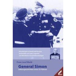Bücher: General Simon: Lebensgeschichten eines SS-Führers  von Franz J. Merkl