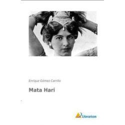 Bücher: Mata Hari  von Enrique Gómez Carrillo