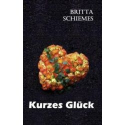 Bücher: Kurzes Glück  von Britta Schiemes