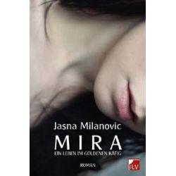 Bücher: Mira. Ein leben im goldenen Käfig  von Jasna Milanovic