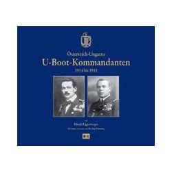 Bücher: Österreich-Ungarns U-Boot-Kommandanten  von Harald Eggenberger