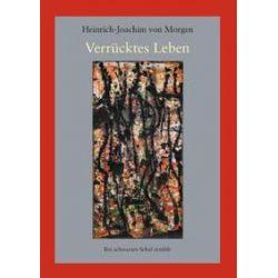 Bücher: Verrücktes Leben  von Heinrich-Joachim Morgen