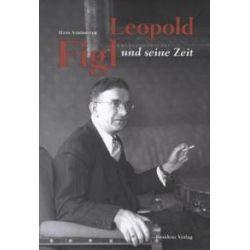 Bücher: Leopold Figl und seine Zeit  von Reinhard Linke, Hans Ströbitzer