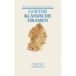 Bücher: Klassische Dramen: Iphigenie auf Tauris / Egmont / Torquato Tasso  von Johann Wolfgang Goethe