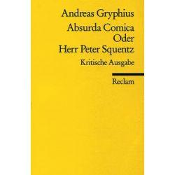 Bücher: Absurda comica oder Herr Peter Squentz  von Andreas Gryphius