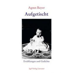 Bücher: Aufgetischt  von Agnes Bayer