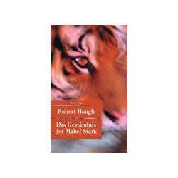 Bücher: Das Geständnis der Mabel Stark  von Robert Hough
