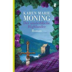 Bücher: Der unsterbliche Highlander  von Karen Marie Moning