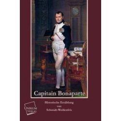 Bücher: Capitain Bonaparte  von Schmidt-Weissenfels