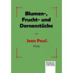 Bücher: Blumen-, Frucht- und Dornenstücke aus Jean Pauls Werk  von Jean Paul