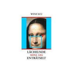 Bücher: Lächelnde Mona Lisa enträtselt  von Wyny Ecu