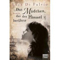 Bücher: Das Mädchen, das den Himmel berührte  von Luca Di Fulvio