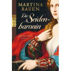 Bücher: Die Seidenbaronin  von Martina Rauen