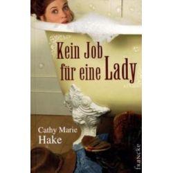 Bücher: Kein Job für eine Lady  von Cathy M. Hake