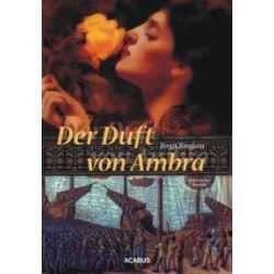 Bücher: Der Duft von Ambra  von Birgit Ringlein