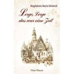Bücher: Lerge, Lerge … das war eine Zeit  von Magdalena Hönisch-Trunk