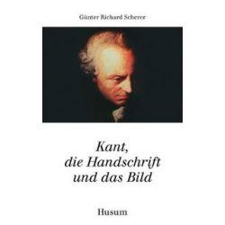 Bücher: Kant, die Handschrift und das Bild  von Günter Richard Scherer