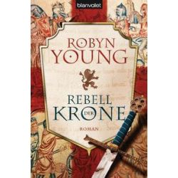 Bücher: Rebell der Krone  von Robyn Young