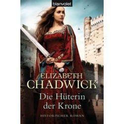 Bücher: Die Hüterin der Krone  von Elizabeth Chadwick