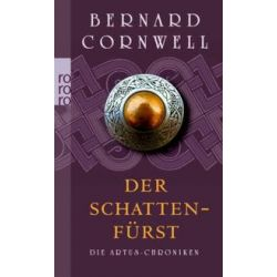 Bücher: Die Artus-Chroniken 02. Der Schattenfürst  von Bernard Cornwell