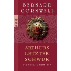 Bücher: Die Artus-Chroniken 03. Arthurs letzter Schwur  von Bernard Cornwell