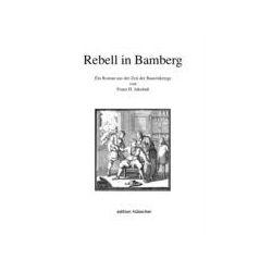 Bücher: Rebell in Bamberg  von Franz H. Jakubass