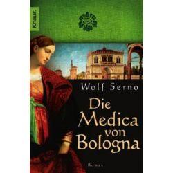 Bücher: Die Medica von Bologna  von Wolf Serno