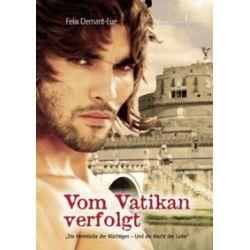 Bücher: Vom Vatikan verfolgt  von Felix Demant-Eue