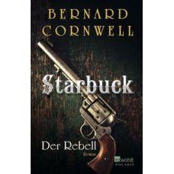 Bücher: Starbuck. Der Rebell  von Bernard Cornwell