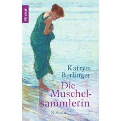 Bücher: Die Muschelsammlerin  von Katryn Berlinger