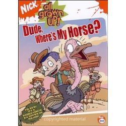 All Grown Up: Dude, Where's My Horse? (DVD 2005)